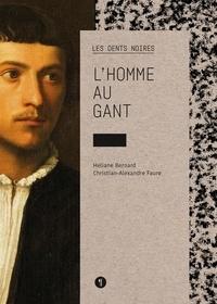 Héliane Bernard et Christian Faure - Les dents noires Tome 2 : L'homme au gant.