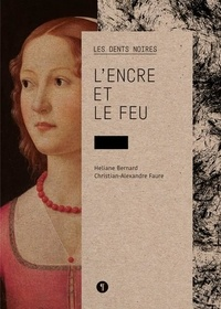 Héliane Bernard et Christian-Alexandre Faure - Les dents noires Tome 3 : L'encre et le feu.