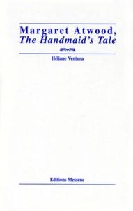 "Héliane Ventura - Margaret Atwood, ""The Handmaid's tale""."
