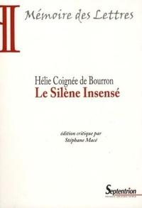 Hélie Coignée de Bourron - Le Silène Insensé.
