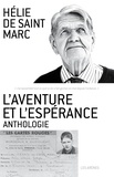 Hélie de Saint Marc - L'aventure et l'espérance - Anthologie.