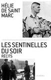 Hélie de Saint Marc - Les sentinelles du soir - Récits.
