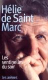 Hélie de Saint Marc - Les sentinelles du soir.