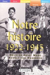 Hélie de Saint Marc et August von Kageneck - Notre histoire (1922-1945).