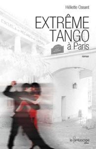Héliette Ossant - Extrême tango à Paris.
