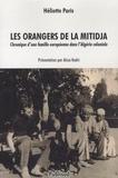 Heliette Paris - Les orangers de la Mitidja - Chronique d'une famille européenne dans l'Algérie coloniale.