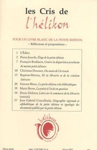 Christian Doumet - Les Cris de l'hélikon Hors-série : Pour un livre blanc de la petite édition - Réflexions et propositions.