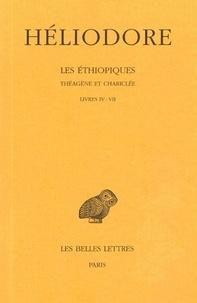 Héliodore d'Emèse - Les Ethiopiques : Théagène et Chariclée - Tome 2, livres IV-VII.