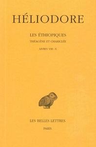 Héliodore d'Emèse - Les Ethiopiques : Théagène et Chariclée - Tome 3, livres VIII-X.