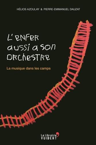 L'enfer aussi a son orchestre. La musique dans les camps. Suivi de Le 30 mai 1431  avec 1 CD audio
