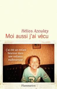 Hélios Azoulay - Moi aussi j'ai vécu.