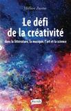 Hélios Jaime - Le défi de la créativité dans la littérature, la musique, l'art et la science.
