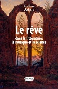 Hélios Jaime - Le rêve dans la littérature, la musique et la science.