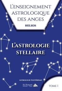 Lenseignement astrologique des anges - Tome 1, Lastrologie stellaire.pdf