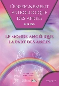 Deedr.fr L'enseignement astrologique des anges - Tome 2, Le monde angélique - La part des anges Image