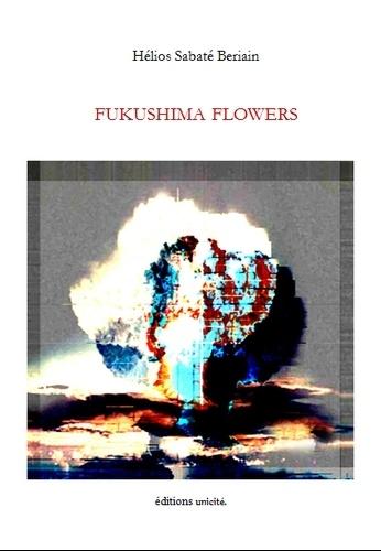 Hélios Sabaté Beriain - Fukushima flowers.