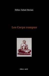 Hélios Sabaté Beriain - Les corps rompus.