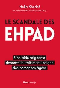 Hella Kherief - Le scandale des EHPAD - Une aide-soignante dénonce le traitement indigne des personnes âgées.