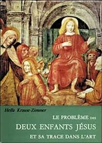 Hella Krause-Zimmer - Le Problème des deux enfants Jésus et sa trace dans l'art.