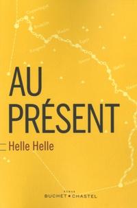 Helle Helle - Au présent.