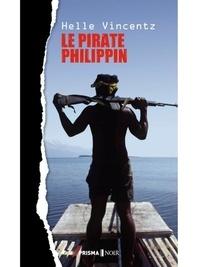 Helle Vincentz et Catherine Renaud - Le pirate philippin.