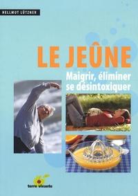 Livres à télécharger pour ipod gratuit Le jeûne  - Maigrir, éliminer, se désintoxiquer par Hellmut Lützner CHM 9782914717533