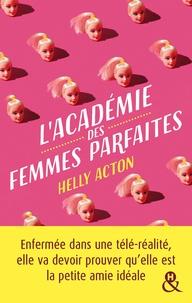 Helly Acton - L'académie des femmes parfaites - Extrait gratuit - Enfermée dans une télé-réalité, elle va devoir prouver qu'elle est la petite amie idéale.