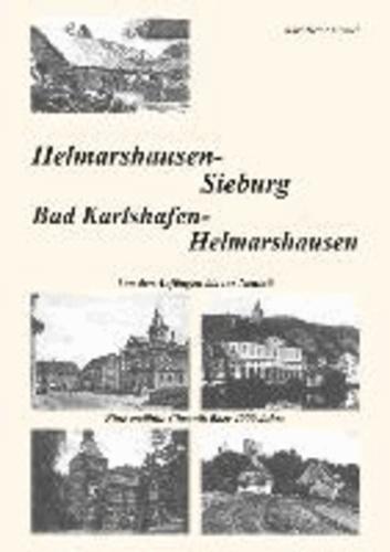 Helmarshausen/Sieburg - Von den Anfängen bis zur Neuzeit - Eine erzählte Chronik über 4000Jahre.