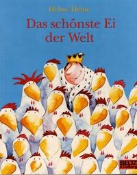 Helme Heine - Das schönste Ei der Welt.
