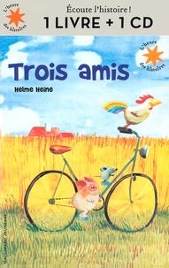 Helme Heine - Trois amis. 1 CD audio