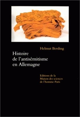 Helmut Berding - Histoire de l'antisémitisme en Allemagne.