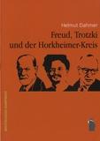 Helmut Dahmer - Freud, Trotzki und der Horkheimer-Kreis.