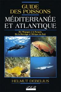 Helmut Debelius - Guide des poissons - Méditerranée et Atlantique.