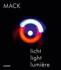 Helmut Friedel - Mack - Expériences lumières 1957-2017.