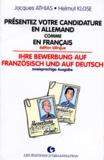 Helmut Klose et Jacques Athias - Présentez votre candidature en allemand comme en français....