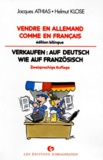 Helmut Klose et Jacques Athias - Vendre en allemand comme en français - Édition bilingue.