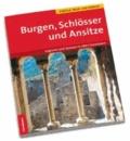 Helmut Krämer et Anton Prock - Burgen, Schlösser und Ansitze - Logieren und Speisen in alten Gemäuern.