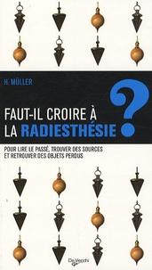 Helmut Müller - Faut-il croire à la radiesthésie ?.