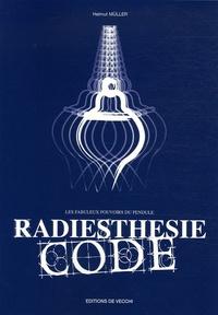 Helmut Müller - Radiesthésie code - Les fabuleux pouvoirs du pendule.