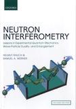 Helmut Rauch et Samuel A. Werner - Neutron Interferometry.