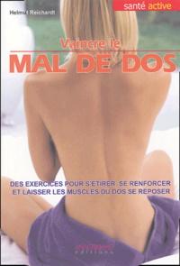 Helmut Reichardt - Vaincre le mal de dos - L'école du dos au quotidien.