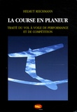Helmut Reichmann - La course en planeur - Traité du vol à voile de performance et de compétition.