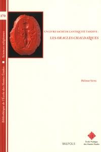 Helmut Seng - Un livre sacré de l'Antiquité tardive - Les Oracles Chaldaïques.