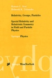 Helmuth-K Urbantke et Roman-U Sexl - Relavity, Groups, Particles. - Special Relativity and Relativistic Symmatry in Field and Particle Physics.