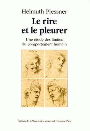 Helmuth Plessner - LE RIRE ET LE PLEURER. - Une étude des limites du comportement humain.