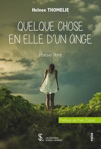 Helnee Thomélie - Quelque chose en elle d'un ange.