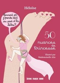 Héloïse - 50 nuances de princesse.