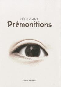 Héloïse Abel - Prémonitions.