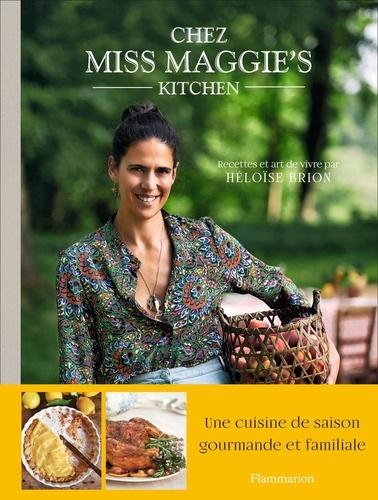 Chez Miss Maggie's kitchen. Recettes et art de vivre