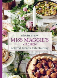 Goodtastepolice.fr Miss Maggie's Kitchen - Relaxed French Entertaining Image
